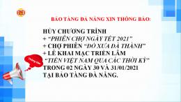THÔNG BÁO HỦY CHƯƠNG TRÌNH TRONG 02 NGÀY 30 VÀ 31/01/2021 TẠI BẢO TÀNG ĐÀ NẴNG.